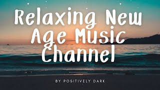 New Age Music Channel by Positively Dark - Music like Enigma, Vangelis...