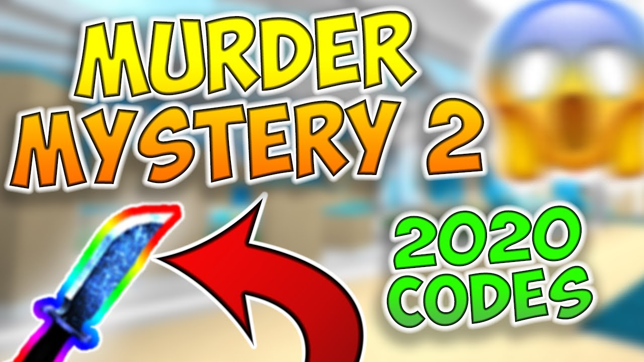 Murder Mystery 2 Codes Roblox October 2020 Murder Mystery 2 Codes 2o20 May Edition Youtube
