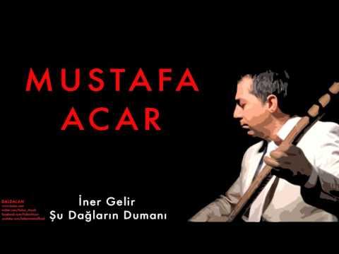 Mustafa Acar - İner Gelir … [   Daldalan © 2011 Kalan Müzik ]