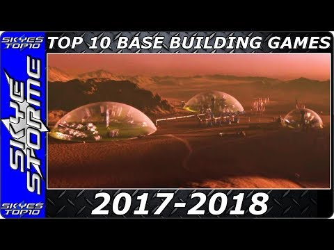 Top 10 Upcoming BASE BUILDING STRATEGY Games 2017 2018 - Survival, Alien Planets, Zombie Defense