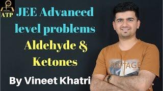 JEE Advanced level problems - Aldehyde & Ketones