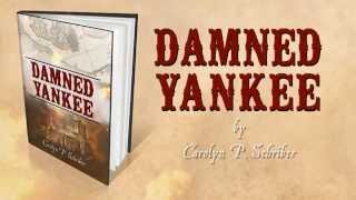 Damned Yankee by Carolyn P. Schriber