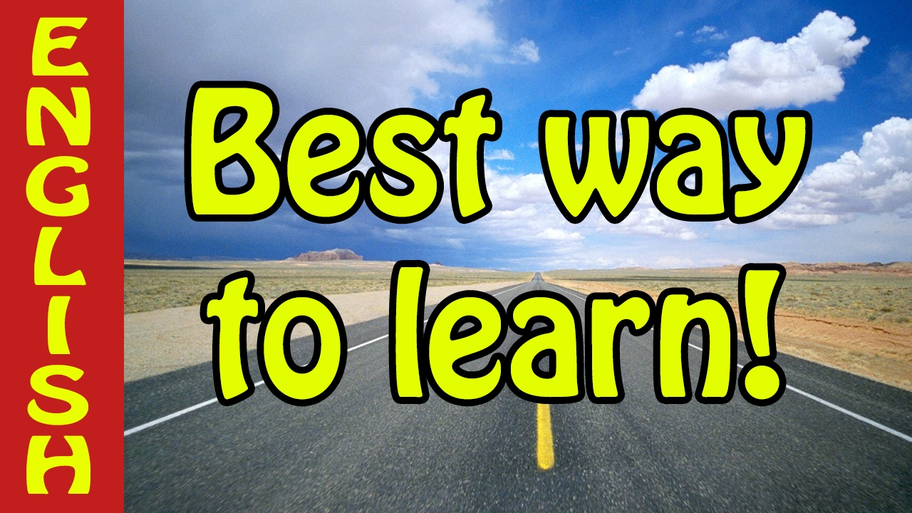 Best way to learn English  How can I learn English  a