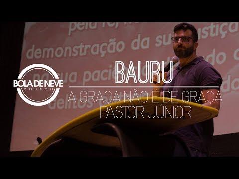 Bola de Neve Bauru - 'A Graça não é de graça' - Pr. Junior