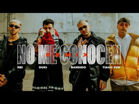 Bandido – No Me Conocen (remix) (part. Duki, Rei y Tiago Pzk)