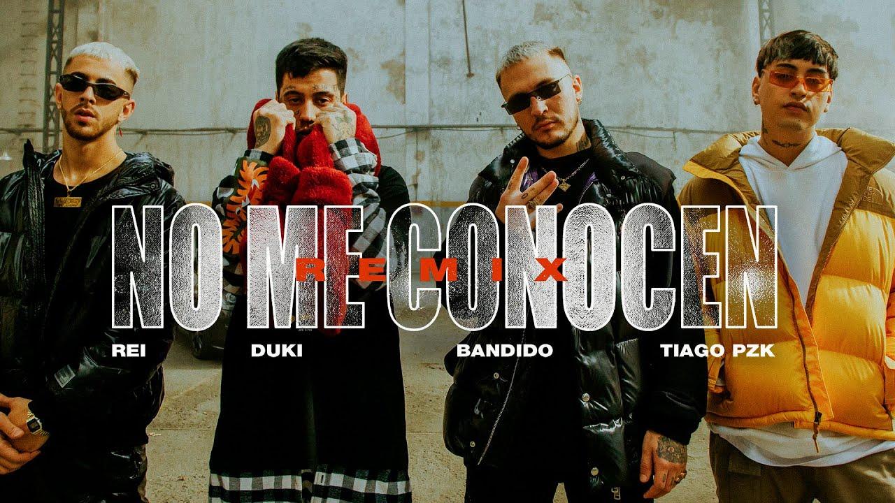 Download NO ME CONOCEN (REMIX) - BANDIDO, DUKI, REI, TIAGO PZK (VIDEO OFICIAL)