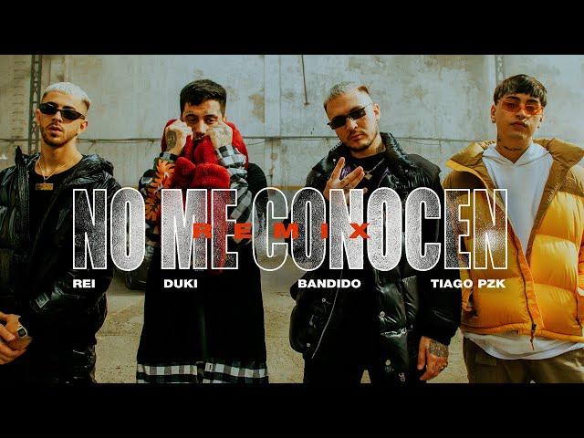 NO ME CONOCEN (REMIX) - BANDIDO, DUKI, REI, TIAGO PZK (VIDEO OFICIAL)