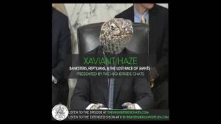 Xaviant Haze | Banksters, Reptilians, & The Lost Race Of Giants