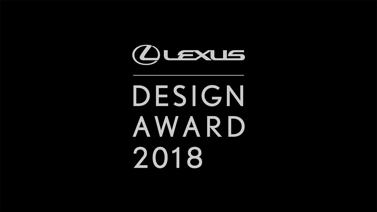 Call For Entry Video Of Lexus Design Award 2018 Youtube