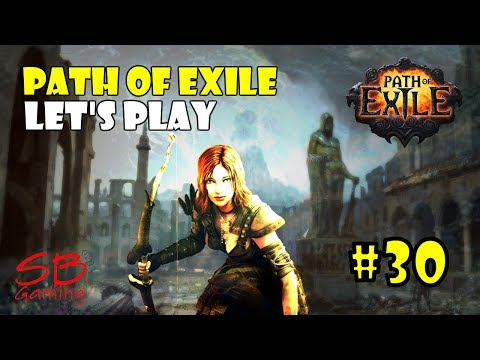 Path of Exile Let's Play a Scion Archer - Scion Ranged Playthrough - Part 30 - (Gameplay)