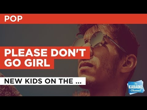 "Please Don't Go Girl in the Style of ""New Kids on the Block"" with lyrics (no lead vocal)"