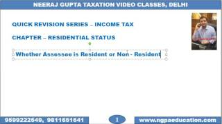 V 08 Income Tax Quick Revision Video Number 08 (Neeraj Gupta Taxation Video Classes)(Details :www.ngpaeducation.com Video Number 08 covers BASIC CONCEPTS OF RESIDENTIAL STATUS (Chapter – Residential Status). Created by : CS ..., 2016-11-16T06:37:51.000Z)