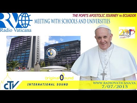 Pope Francis in Ecuador - Meeting with representatives of schools and universities