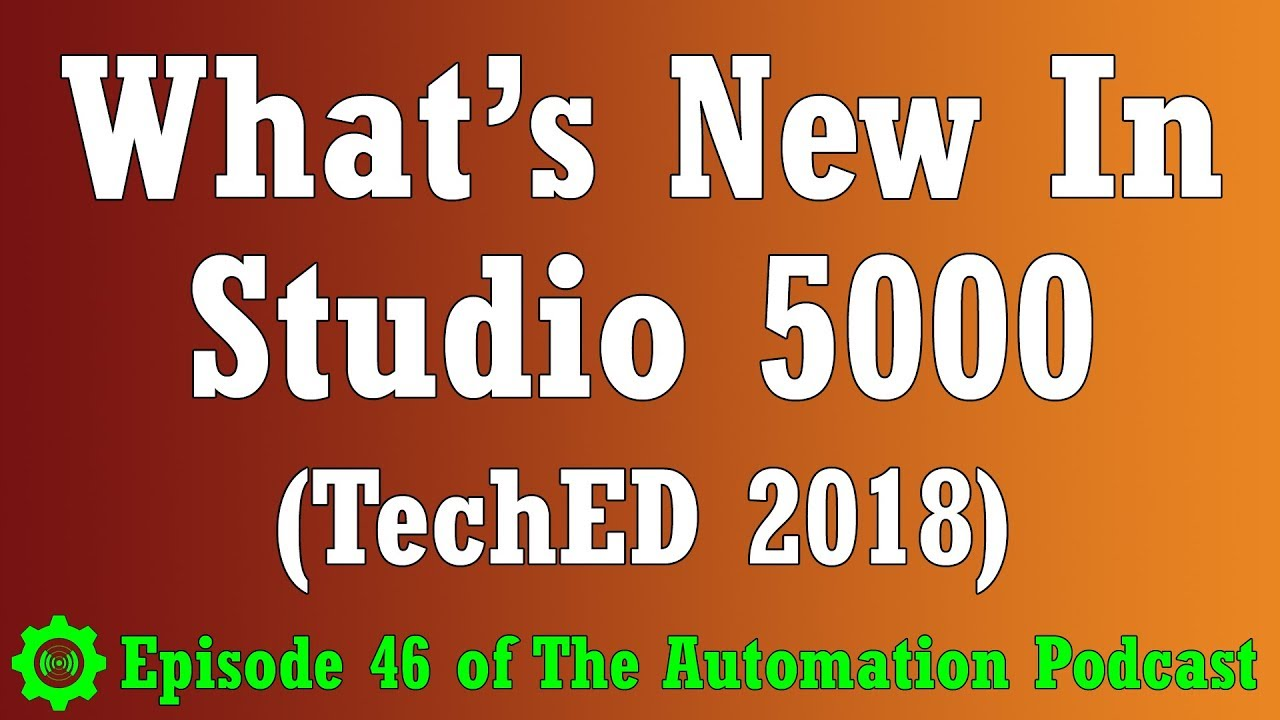 What's New In Studio 5000 from TechED 2018