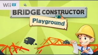 Bridge Constructor Playground (Wii U) First 12 Minutes - First Look - Gameplay ITA
