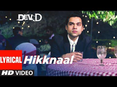 Hikknaal Lyrical Video   Dev D   Abhay Deol, Mahi Gill   Labh Janjua   Amit Trivedi