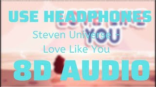 Steven Universe - Love Like You (8D USE HEADPHONES)🎧
