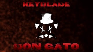Keyblade - Don Gato (Lyric Video)