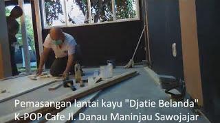 """Pemasangan Lantai Kayu """"djati Belanda"""" Kpop Cafe"""