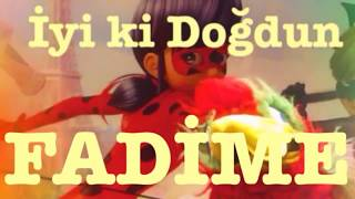 İyi ki Doğdun FADİME :)  Komik Doğum günü Mesajı 1. VERSİYON ,DOĞUMGÜNÜ VİDEOSU Made in Turkey :) 🎂