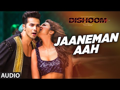 JAANEMAN AAH Audio Song | DISHOOM | Varun Dhawan| Parineeti Chopra | Latest Bollywood Song
