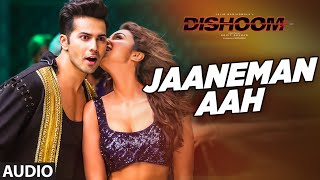 JAANEMAN AAH Audio Song | DISHOOM | Varun Dhawan| Parineeti Chopra |  Bollywood  …