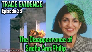 Trace Evidence - 028 - The Disappearance of Sneha Ann Philip