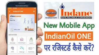 How to Register on Indane Gas New Mobile App IndianOil One