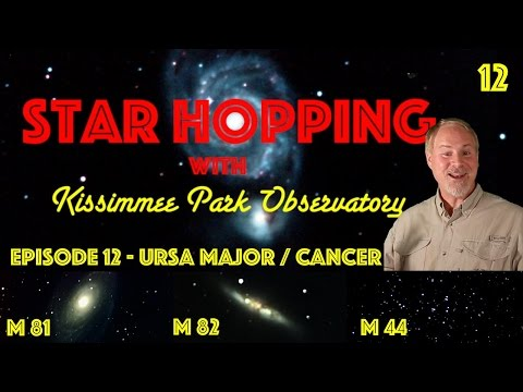 Star Hopping #12 - Find M81, M82, and the Beehive Cluster