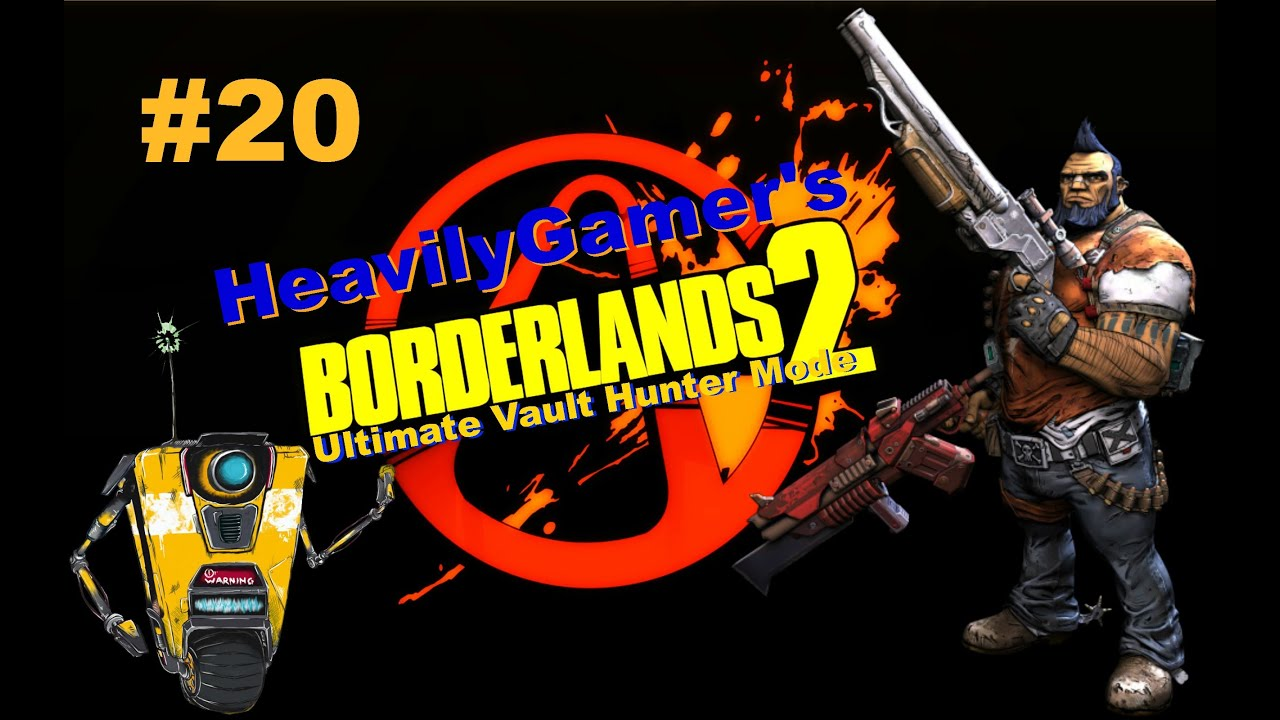 Borderlands 2 Ultimate Vault Hunter Mode Part 20:The Man