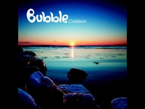Bubble - Coldsun Full Album Continuous Mix