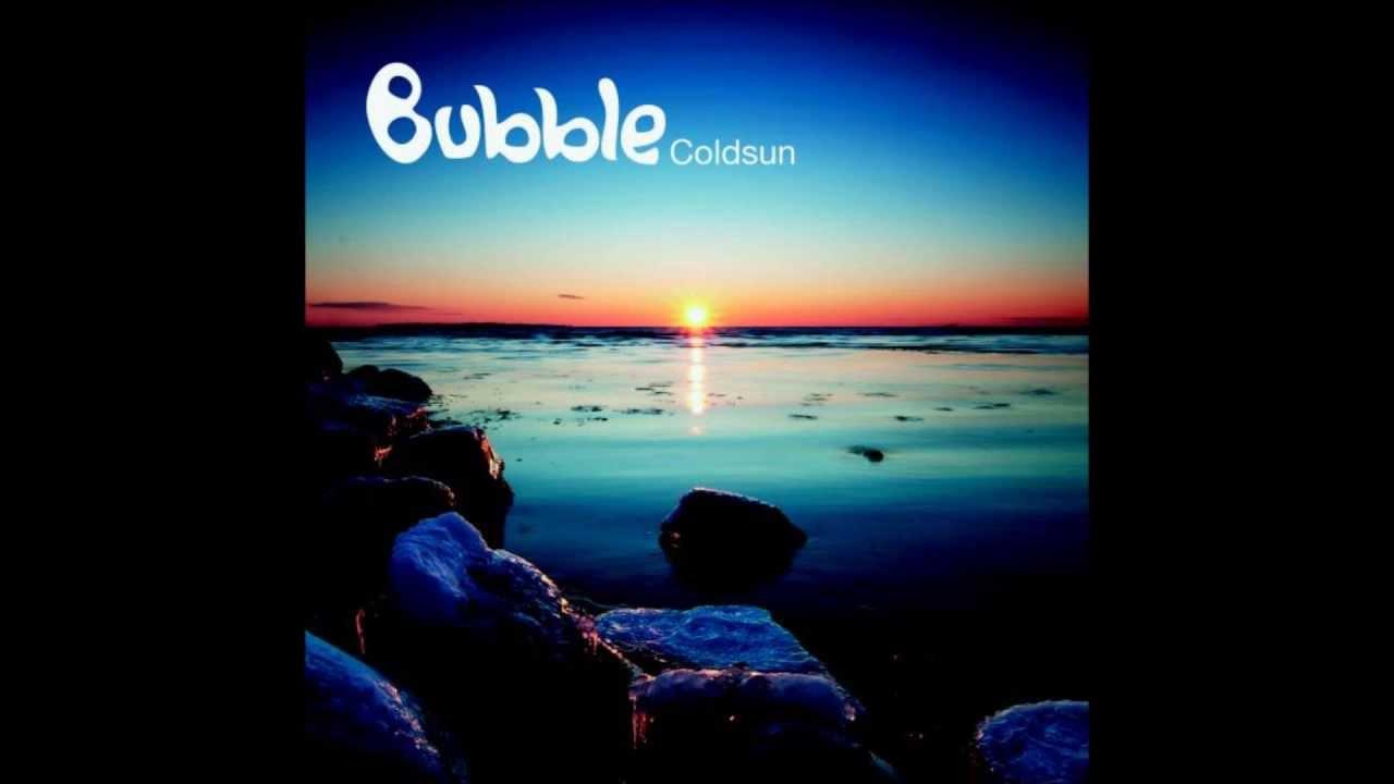 Download Bubble - Coldsun Full Album Continuous Mix