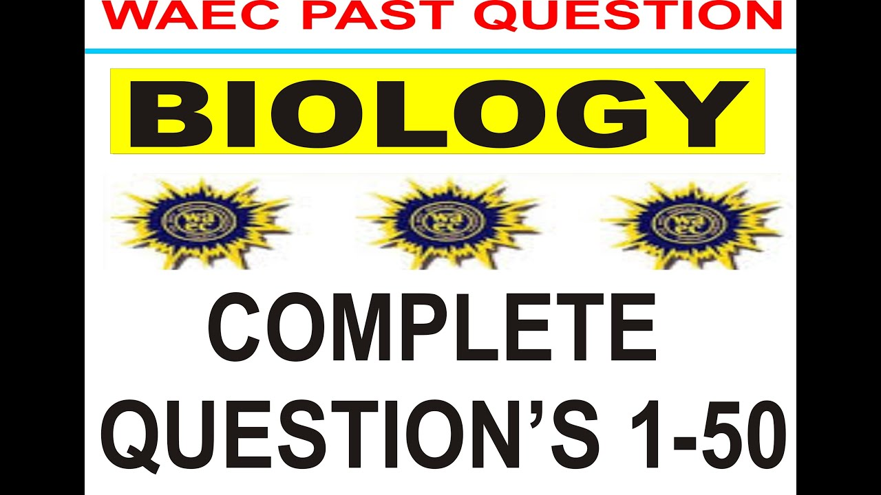 Download WAEC 2021 BIOLOGY PREP - WAEC 2019 Biology past questions and answers complete