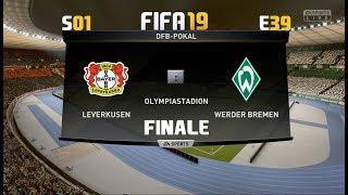 FIFA 19 S01E39: Leverkusen gg Werder Bremen ( DFB Pokal - Finale )