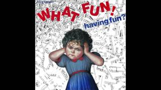 What Fun!  - Can't Doesn't Want