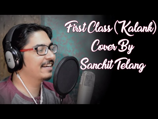 First Class (Kalank) Cover By Sanchit Telang