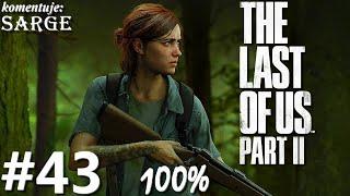 Zagrajmy w The Last of Us Part 2 PL (100%) odc. 43 - Podniebne mosty