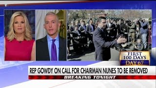 Trey Gowdy Dings Schumer For Requesting Intel Chairman Nunes Be Removed