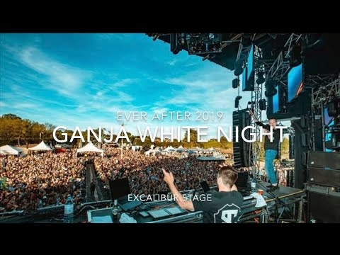 GANJA WHITE NIGHT Live - @ EVER AFTER Music Festival - June 2019 - EXCALIBUR STAGE (Day 2)