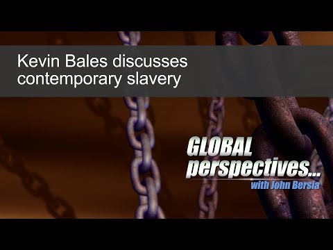 Global Perspectives: Kevin Bales