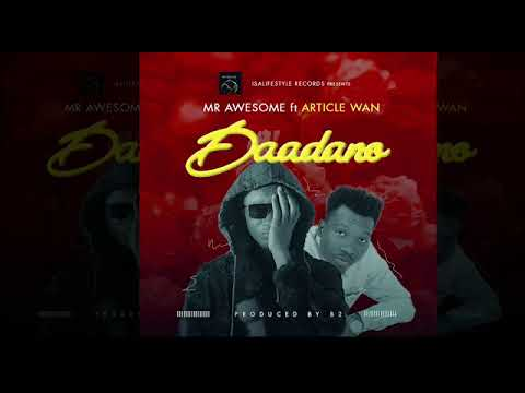 Mr Awesome - Daadano ft Article Wan [Audio Slide]