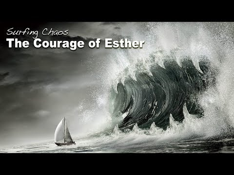 Surfing Chaos: The Courage of Esther