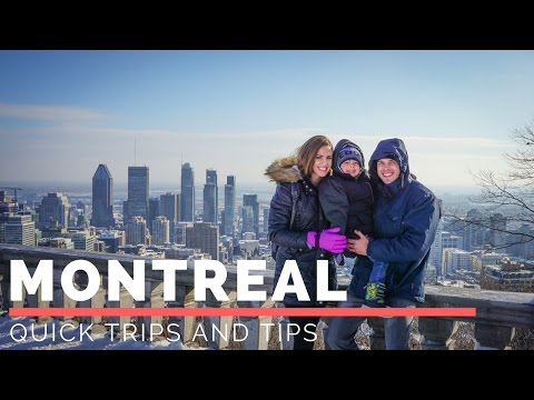 Quick Trips and Tips: Montreal, Canada