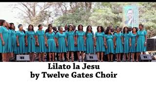 Gambar cover Lilato la Jesu by Twelve Gates Choir of  Emmasdale SDA Church