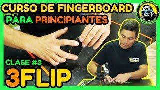 Curso de Fingerboard para principiantes - # 3 Como hacer 3FLIP / FLIP 360
