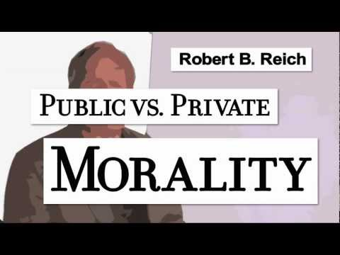 Robert Reich: Public vs. Private Morality