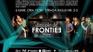 Concert Dincolo de Frontiere - 6 iunie - Cluj-Napoca