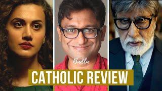 Badla - Movie Review    Catholic Perspective    Joseph Dinesh  (JD)    ( Spoiler Alert )