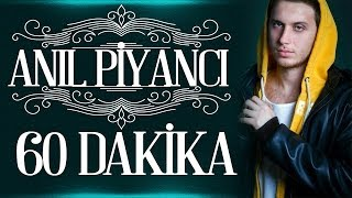 Repeat youtube video Anıl Piyancı - 60 DAKİKA