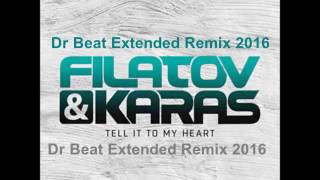 Filatov & Karas - Tell It To My Heart (Dr Beat Extended Remix) 2016